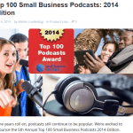 Top 100 Small Business Podcasts – I've Been Chosen!