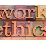 Work Ethics – Inherent, Instilled, or Embraced?