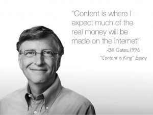 Content is King - Bill Gates