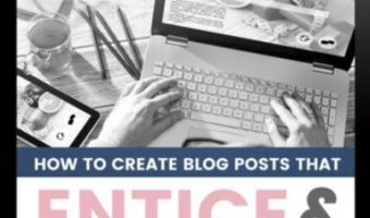 Write Better Blog Posts – 4 Things You Can Start Doing Today